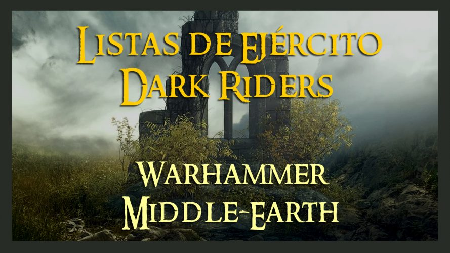 Listas de ejército Dark Riders warhammer middle earth lord of the ring army list Nazguls Ringwraith