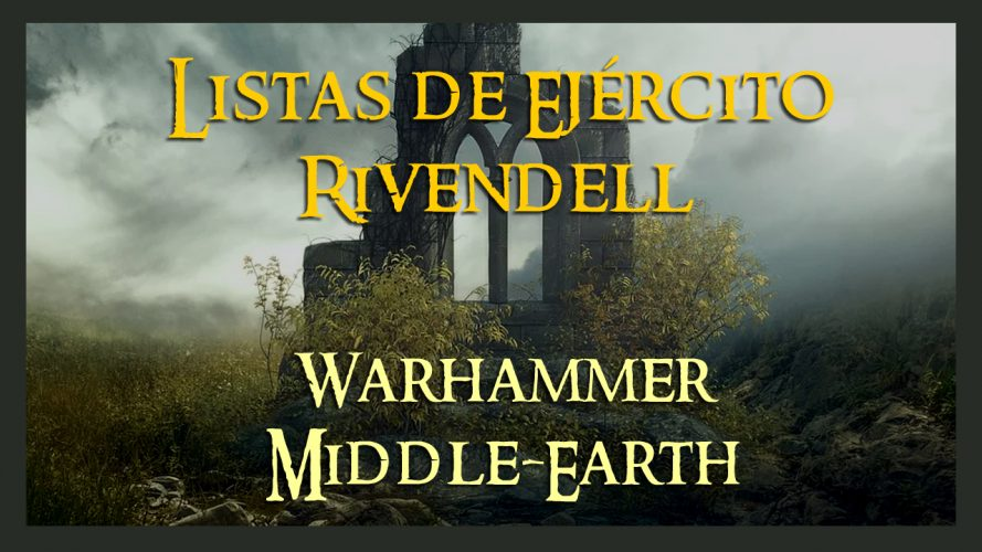Listas de ejército Rivendell warhammer middle earth lord of the ring army list Rivendel