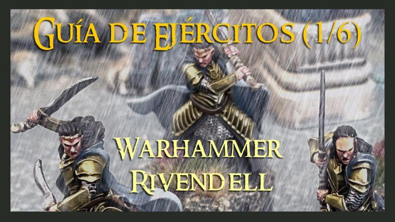Guía de Rivendell Warhammer Parte 1