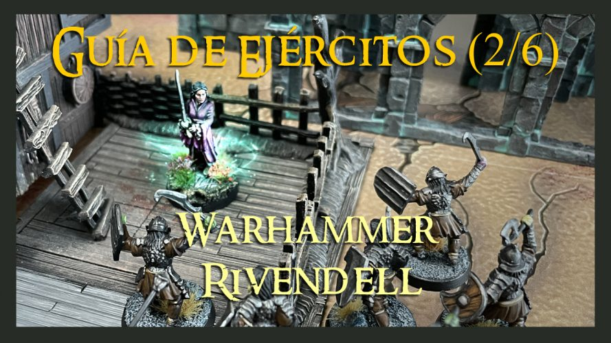 Guía de Rivendell Warhammer Parte 2