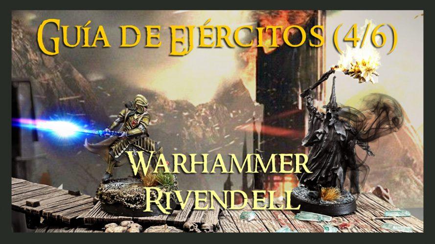 Guía de Rivendell Warhammer Parte 4 Análisis de héroes