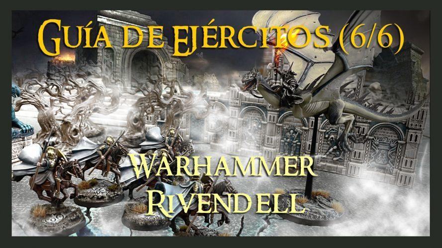 Guía de Rivendell Warhammer Parte 6 Análisis lista caballería